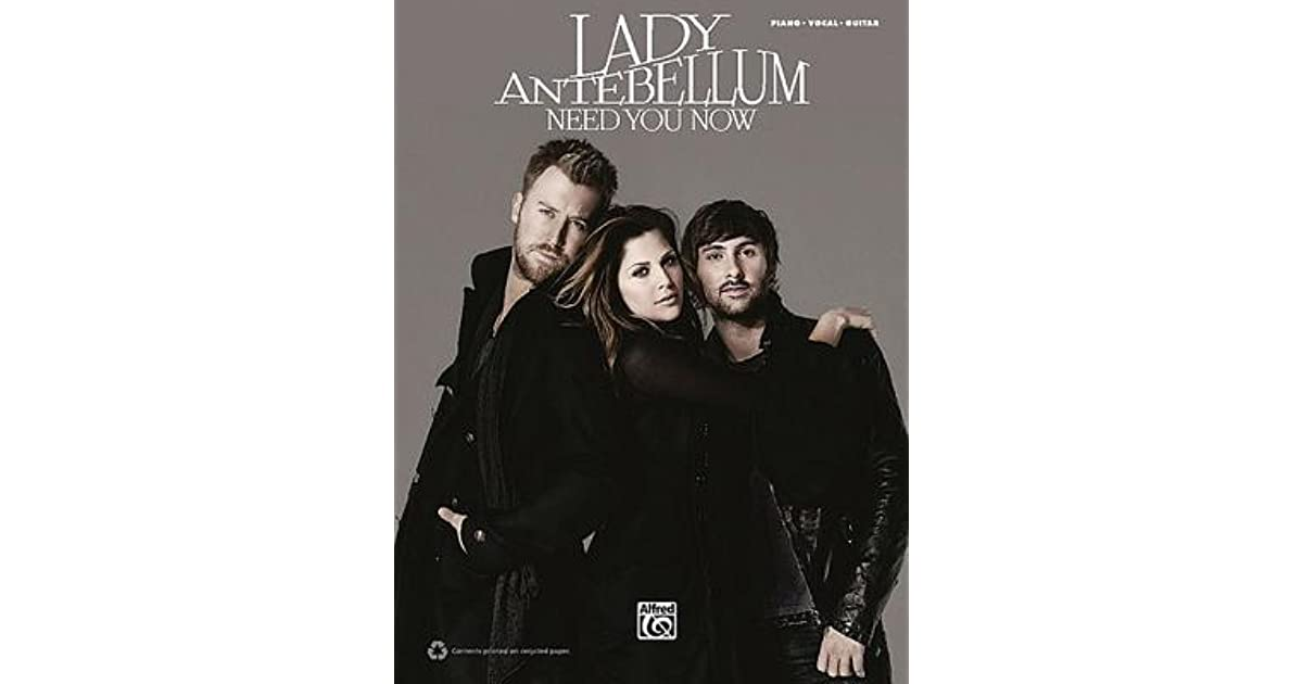 Lady Antebellum Need You Now By Lady Antebellum