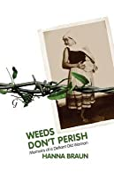 Weeds Don't Perish: Memoirs of a Defiant Old Woman