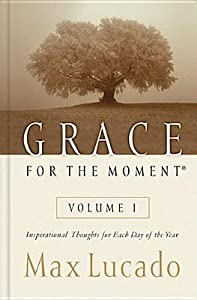 Grace for the Moment: Inspirational Thoughts for Each Day of the Year, Volume 1