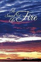 A Sound Like Fire