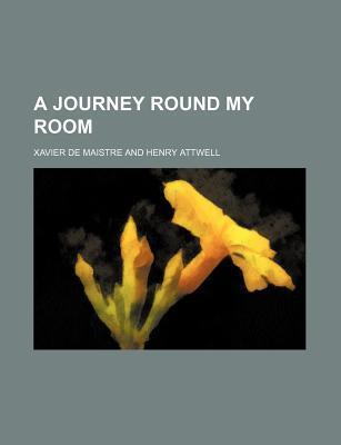 A Journey Round My Room by Xavier de Maistre