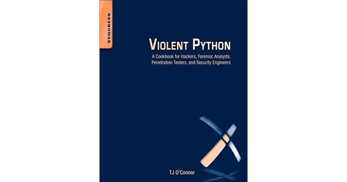 Violent python a cookbook for hackers forensic analysts violent python a cookbook for hackers forensic analysts penetration testers and security engineers by tj oconnor fandeluxe Choice Image