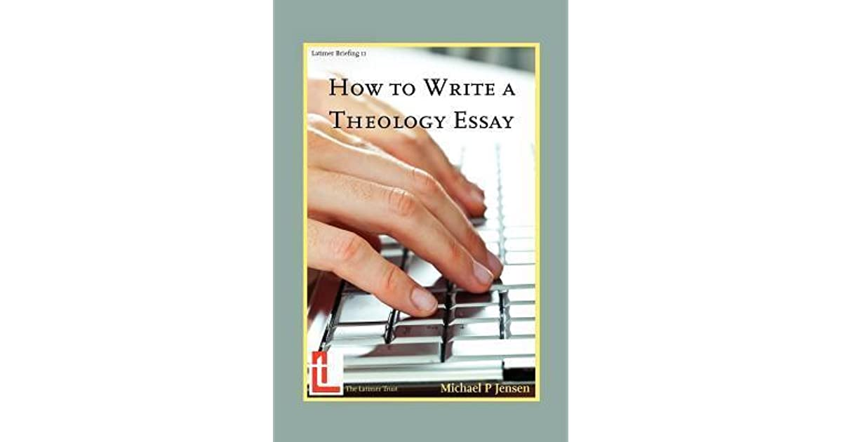 how to write a theology essay by michael p jensen