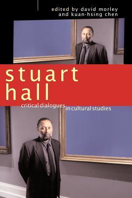 Stuart Hall: Critical Dialogues in Cultural Studies