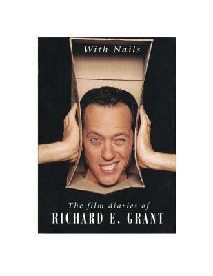 With Nails: The Film Diaries of Richard E. Grant
