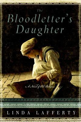 The Bloodletter's Daughter by Linda Lafferty