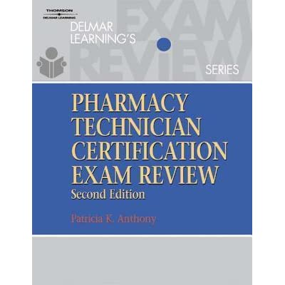 Delmar Learning S Pharmacy Technician Certification Exam Review By Patricia K Anthony