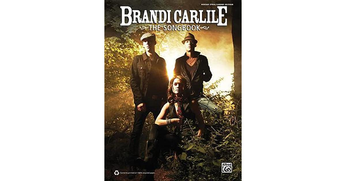 Brandi Carlile -- The Songbook: Guitar/Lyrics/Chords by Brandi Carlile