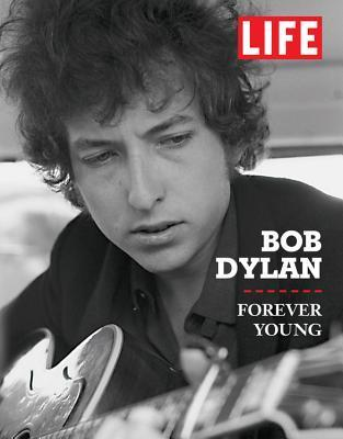 LIFE Bob Dylan Forever Young