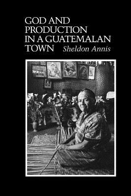 God and Production in a Guatemalan Town