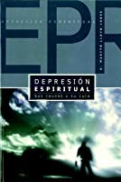 Depresion Espiritual: Sus Causas Y Su Cura