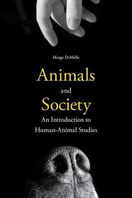 Animals and Society An Introduction to Human-Animal Studies