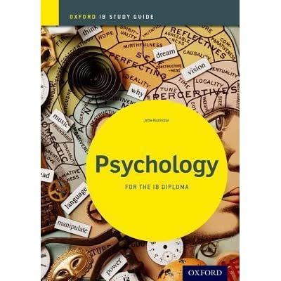 ib psychology study guide oxford ib diploma program by jette hannibal rh goodreads com Psychology Student's Guide Psychology Exam Guide