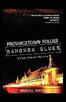 Provincetown Follie Bangkok Blues
