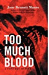 Too Much Blood (A Toni Day Mystery #2)