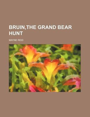 Bruin, the Grand Bear Hunt