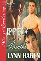 Remembering to Breathe