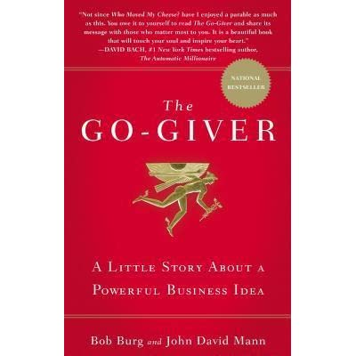 Read The Go Giver A Little Story About A Powerful Business Idea By Bob Burg