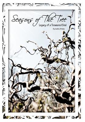 Seasons of the Tree: Legacy of a Treasured Soul