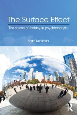 The Surface Effect: The Screen of Fantasy in Psychoanalysis