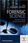 Forensic Science: Current Issues, Future Directions