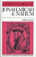 Jonah, Micah & Nahum (Geneva Series of Commentaries)