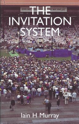 The Invitation System by Iain H. Murray