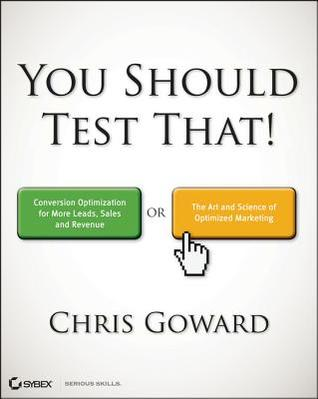 You Should Test That by Chris Goward