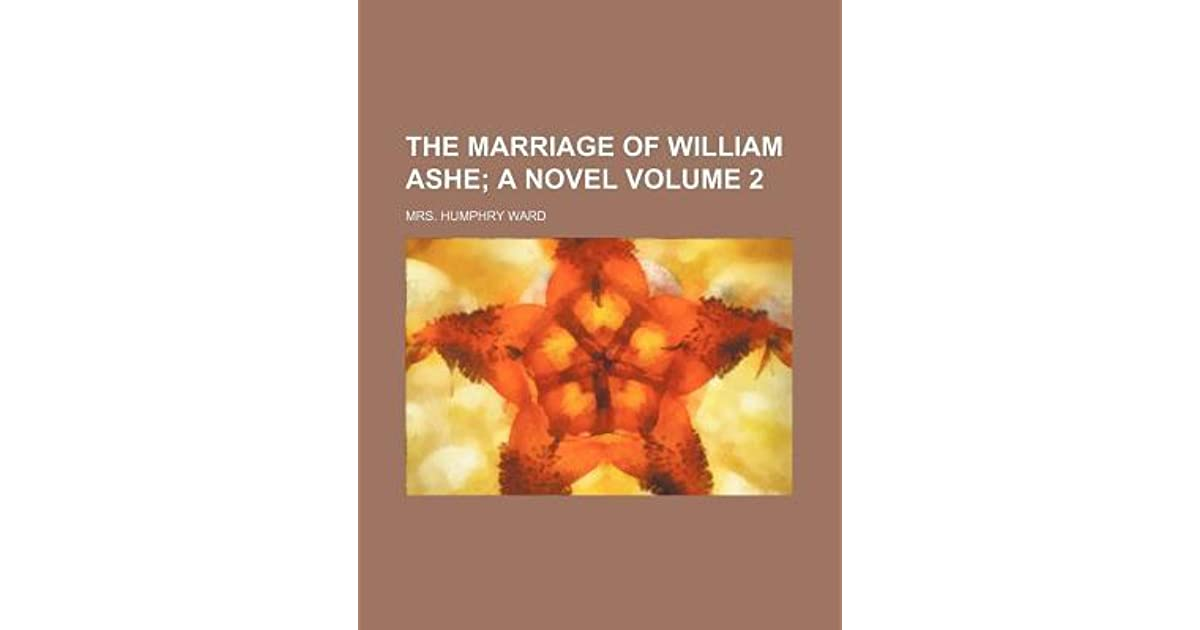 The Marriage of William Ashe by Mrs  Humphry Ward
