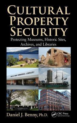 Cultural Property Security  Protecting Museums, Historic Sites, Archives, and Libraries