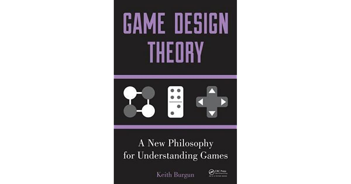 Game Design Theory A New Philosophy For Understanding Games By - Game design theory