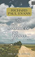 The Road To Grace The Walk 3 By Richard Paul Evans