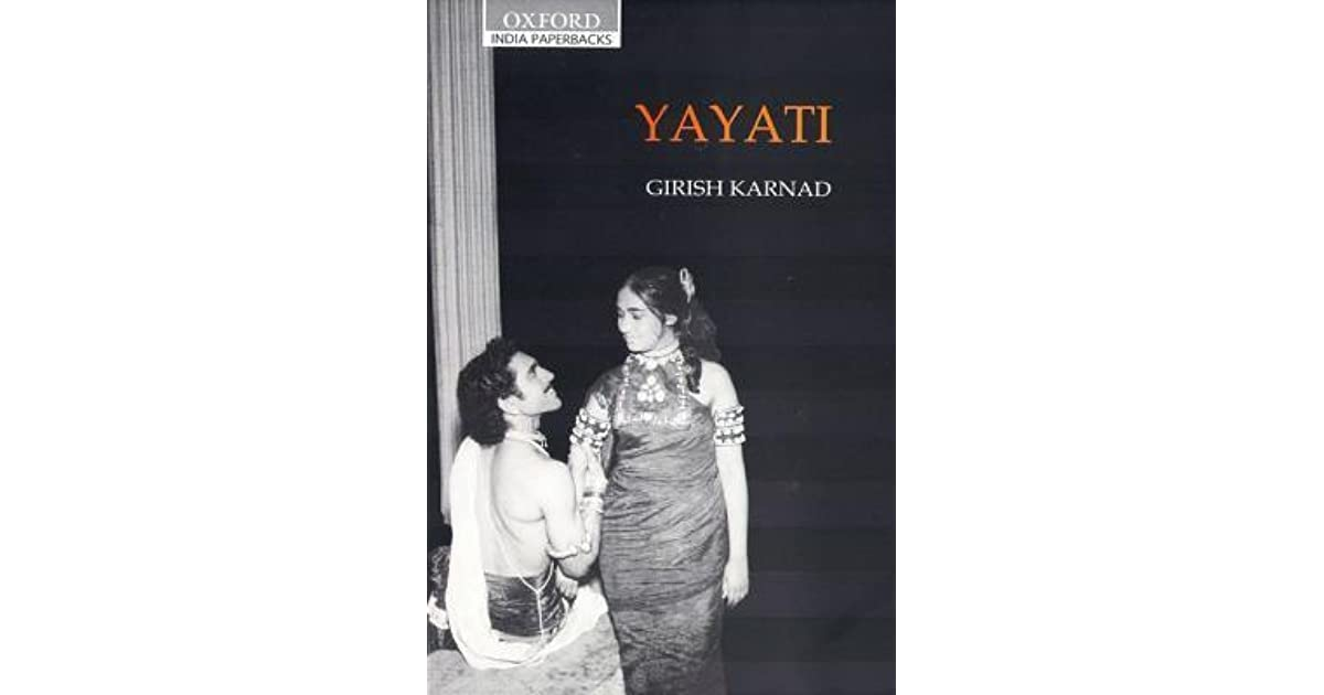 Yayati: A Play Translated from the Original Kannada by the Author by