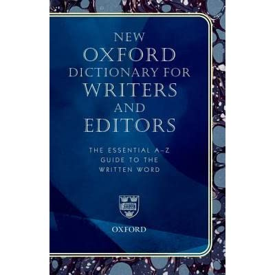 New Oxford Dictionary for Writers and Editors: The Essential