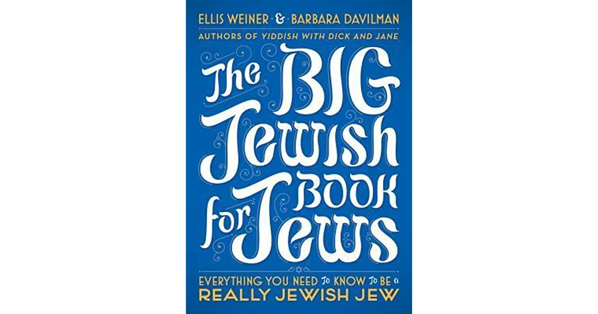 The big jewish book for jews everything you need to know to be a the big jewish book for jews everything you need to know to be a really jewish jew by ellis weiner fandeluxe Image collections