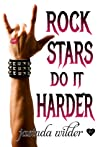 Rock Stars Do It Harder (Rock Stars Do It, #1)