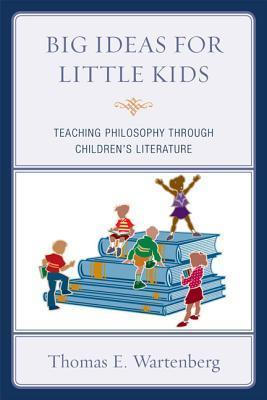 Big-Ideas-for-Little-Kids-Teaching-Philosophy-through-Children-s-Literature