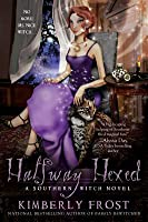 Halfway Hexed (Southern Witch #3)
