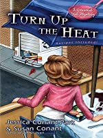 Turn Up the Heat (A Gourmet Girl Mystery, #3)