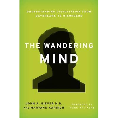 The Wandering Mind Understanding Dissociation From Daydreams To Disorders