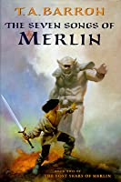 The Seven Songs of Merlin (The Lost Years of Merlin, #2)