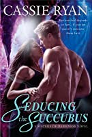 Seducing the Succubus (Sisters of Darkness, #1)