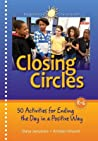 Closing Circles: 50 Activities for Ending the Day in a Positive Way ebook review