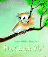 Fly, Chick, Fly!