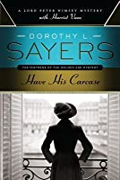 Have His Carcase: A Lord Peter Wimsey Mystery with Harriet Vane (Lord Peter Wimsey, #8)
