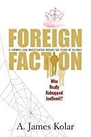 Foreign Faction - Who Really Kidnapped JonBenét?