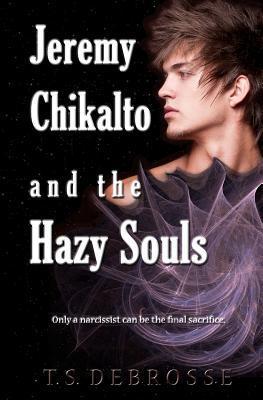 Jeremy Chikalto and the Hazy Souls (The Hazy Souls, #1)