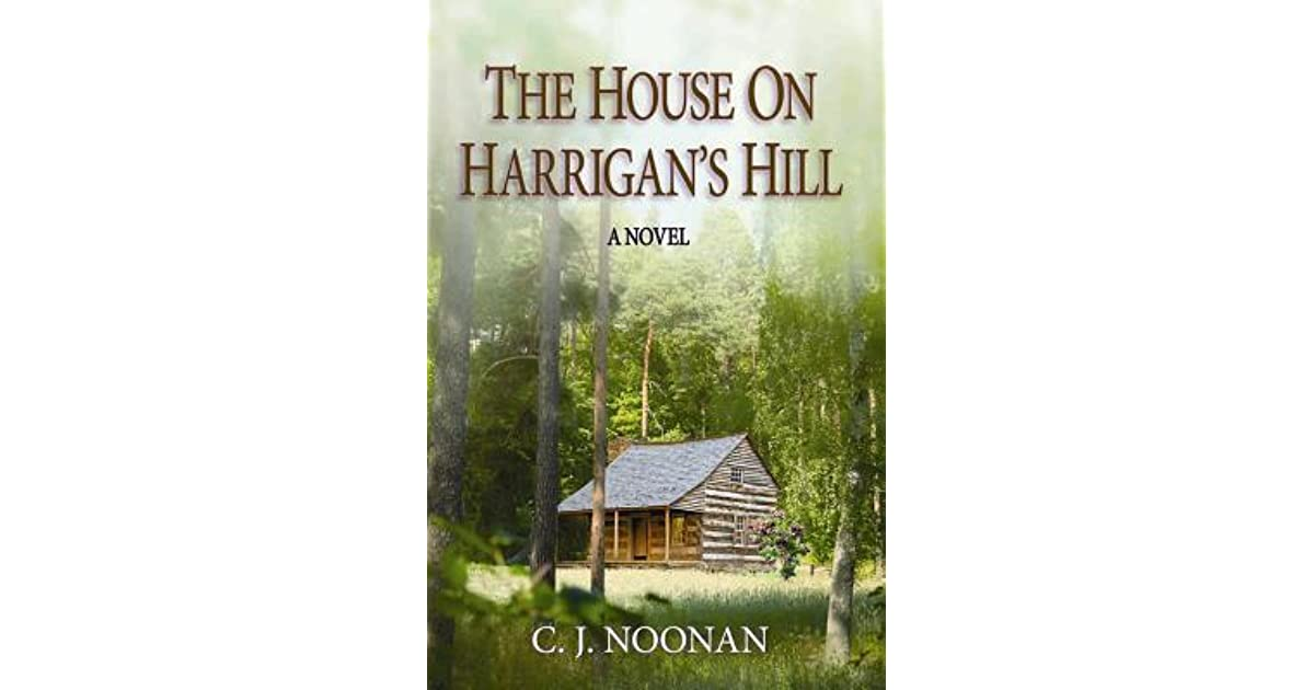 The House on Harrigans Hill