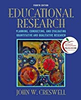 Educational Research: Planning, Conducting, and Evaluating Quantitative and Qualitative Research [with MyEducationLab & eText Access Code]