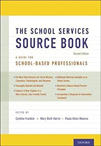 The School Services Sourcebook, Second Edition: A Guide for School-Based Professionals